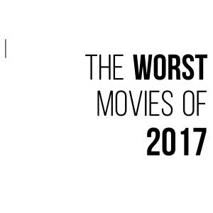 worst movie of 2017